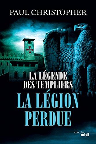 La Légende des Templiers - La Légion perdue - T5