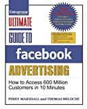 Ultimate Guide to Facebook Advertising: How to Access 600 Million Customers in 10 Minutes (Ultimate Series)