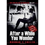 After a While You Wonder ~ N. E. Edelen