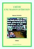 echange, troc Docteur Watson - Créer une maison d'édition (2e édition)