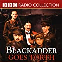 Blackadder Goes Forth  by Richard Curtis, Ben Elton Narrated by Rowan Atkinson, Tony Robinson, Full Cast