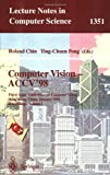 img - for Computer Vision - ACCV'98: Third Asian Conference on Computer Vision, Hong Kong, China, January 8 - 10, 1998, Proceedings, Volume I (Lecture Notes in Computer Science) book / textbook / text book