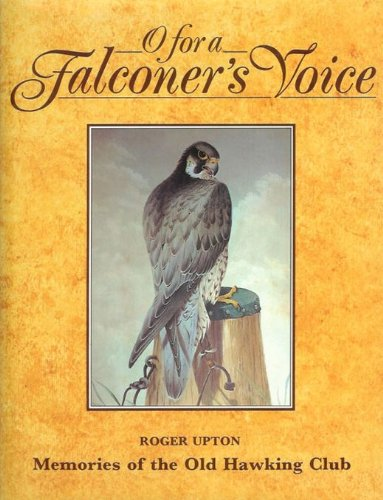 O-FOR-A-FALCONER-039-S-VOICE-By-Roger-Upton-Hardcover-BRAND-NEW