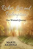 img - for Riches, Loss and Redemption: One Woman's Journey book / textbook / text book