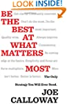 Be the Best at What Matters Most: The...