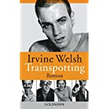 "Trainspotting: Romanvon ""Irvine Welsh"""
