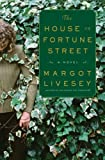 Margot Livesey The House on Fortune Street