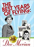 img - for The Best Years of Flying: A Memoir of Howard Hughes & TWA by Dee Merian (2010-03-24) book / textbook / text book