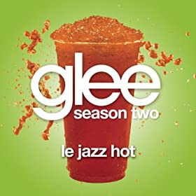 Le Jazz Hot (Glee Cast Version)