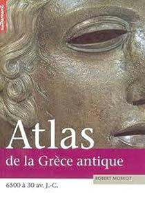 Atlas de la grece antique par Morkot