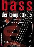 Bass. Der Komplettkurs, m. Audio-CD: Von den Grundlagen bis zum Einstieg in die erste Band