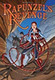 Rapunzel's Revenge: Graphic Novel Dean Hale