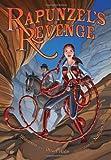 Rapunzel's Revenge: Graphic Novel Dean Hale