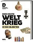 Image de Der Erste Weltkrieg in 100 Objekten