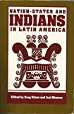 img - for Nation-States and Indians in Latin America (Symposia on Latin America Series) by Urban Greg (1992-09-01) Paperback book / textbook / text book
