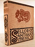 img - for Sellos Del Antiguo Mexico book / textbook / text book
