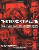 The Terror Timeline: Year by Year, Day by Day, Minute by Minute: A Comprehensive Chronicle of the Road to 9/11--and Americas Response