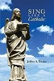 Sing Like a Catholic