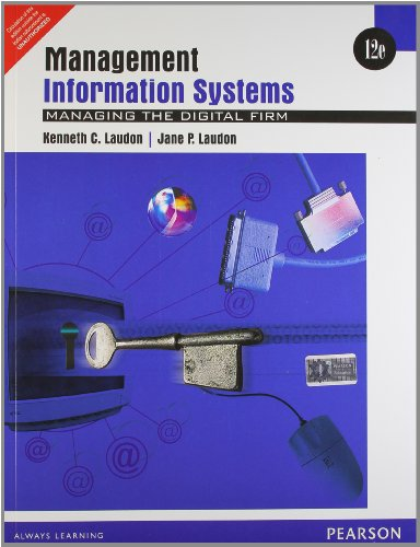 Management Information Systems: Managing the Digital Firm (Old Edition)