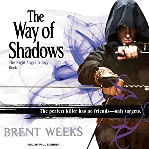 The Way of Shadows: Night Angel Trilogy, Book 1 | [Brent Weeks]