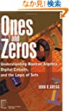 Ones and Zeros: Understanding Boolean Algebra, Digital Circuits, and the Logic of Sets (IEEE Press Understanding Science &...