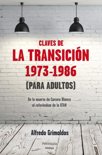 Las Claves De La Transición. Para Adultos. 1973-1986 (Atalaya)