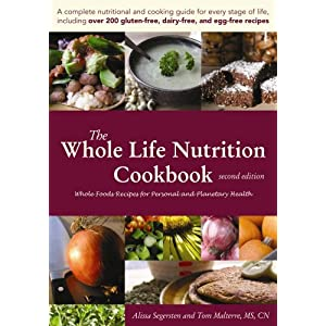 51xYtfw8lYL. SL500 AA300  The Whole Life Nutrition Cookbook:  Whole Foods Recipes for Personal and Planetary Health, Second Edition [Perfect Paperback]
