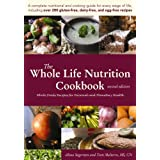 The Whole Life Nutrition Cookbook:  Whole Foods Recipes for Personal and Planetary Health, Second Edition ~ Alissa Segersten