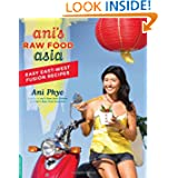 Ani's Raw Food Asia: Easy East-West Fusion Recipes the Raw Food Way by Ani Phyo