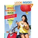 Ani's Raw Food Asia: Easy East-West Fusion Recipes the Raw Food Way