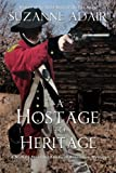 img - for A Hostage to Heritage (A Michael Stoddard American Revolution Thiller) (Volume 3) book / textbook / text book