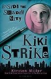 Kiki Strike: Inside the Shadow City (reissue)
