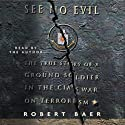 See No Evil (       UNABRIDGED) by Robert Baer Narrated by Robertson Dean