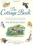 Sir Edward Grey The Cottage Book: Sir Edward Grey's Country Cottage Book: The Undiscovered Country Diary of an Edwardian Statesman