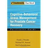 Cognitive-Behavioral Stress Management for Prostate Cancer Recovery Facilitator Guide (Treatments That Work)