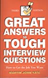 50 Great Answers to Tough Interview Questions: How to Get the Job You Want (0749406739) by Yate, Martin John