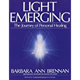 Light Emerging: The Journey of Personal Healingby Barbara Brennan