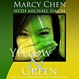 Yellow & Green: Not an Autobiography of Marcy Chen (Unabridged)