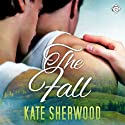 The Fall (       UNABRIDGED) by Kate Sherwood Narrated by Max Lehnen