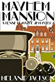 Mayhem Mansion (Kenneth Mayhew Historical Mysteries Book 1)