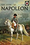 A Ladybird Adventure From History Book Story Of Napoleon,The (Ladybird Archive)