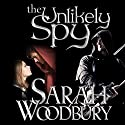 The Unlikely Spy: A Gareth and Gwen Medieval Mystery, Volume 5 Audiobook by Sarah Woodbury Narrated by Laurel Schroeder
