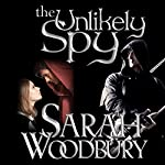 The Unlikely Spy: A Gareth and Gwen Medieval Mystery, Volume 5 | Sarah Woodbury