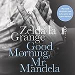 Good Morning, Mr Mandela: A Memoir