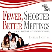Fewer, Shorter, Better Meetings | [Brian Lomas]