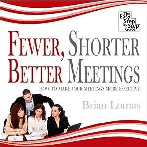 Fewer, Shorter, Better Meetings Audiobook