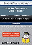 How to Become a Chip Tester
