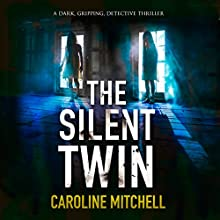 The Silent Twin: Detective Jennifer Knight Crime Thriller Series, Book 3 Audiobook by Caroline Mitchell Narrated by Emma Newman