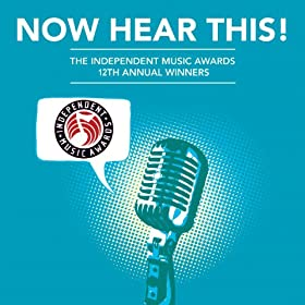 Now Hear This! - The Winners of the 12th Independent Music Awards [Explicit]
