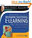 Designing Successful E-Learning: Forget What You Know about Instructional Design and Do Something Interesting: Forget What You Know About ... Learning Library (Essential Tools Resource)